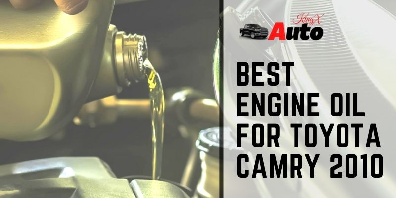 Best Engine Oil for Toyota Camry 2010