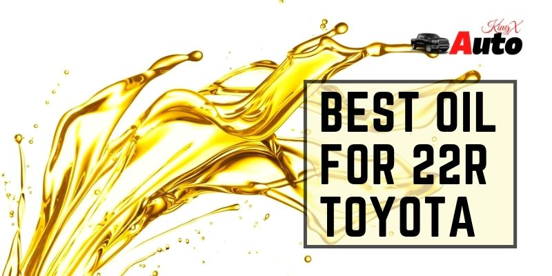 Best Oil For 22R Toyota